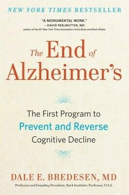 The End of Alzheimer's: The First Program to Prevent and Reverse Cogniti .. NEW