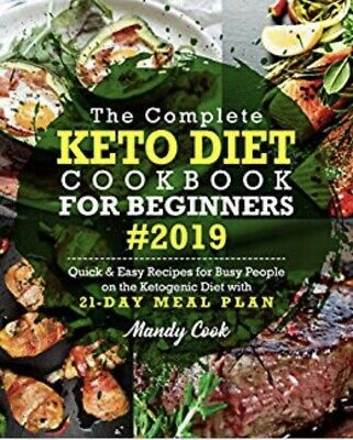 The Complete Keto Diet Cookbook For Beginners 2019 (fast deliverypdf)