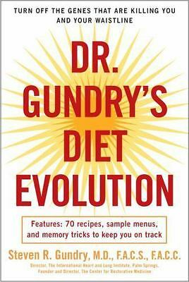 Dr. Gundry's Diet Evolution Turn off the Genes That Are Killing Your Waistline