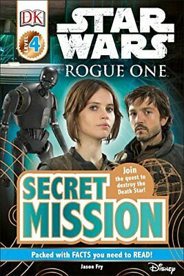 DK Readers L4: Star Wars: Rogue One: Secret Mission: Join the Quest to Destroy t