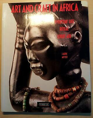 ART AND CRAFT IN AFRICA – EVERYDAY LIFE RITUAL COURT ART von Laure Meyer