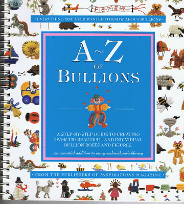 A ~ Z OF BULLIONS  from the maker of Inspirations Magazine step by step photos i
