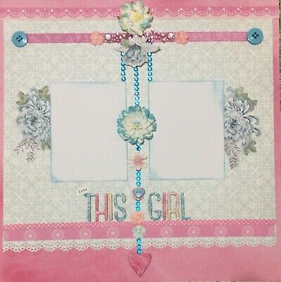 handmade scrapbook page 12 X 12 Love This Girl themed Layout