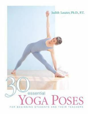 30 Essential Yoga Poses  by Judith Lasater 1990  paperback