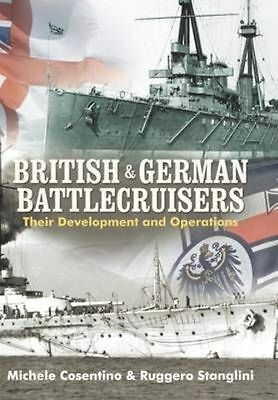 British and German Battlecruisers Their Development and Operations Hardback Book