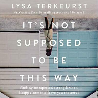 It's Not Supposed to Be This Way A Study Guide by Lysa TerKeurst Clear P.D.F