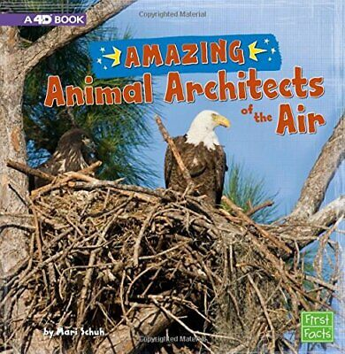 NEW - Amazing Animal Architects of the Air: A 4D Book by Schuh, Mari