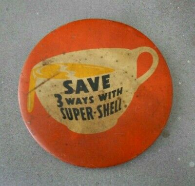 "SHELL GAS Vintage advertising pinback button 4""  Save 3 ways with SUPER-SHELL"
