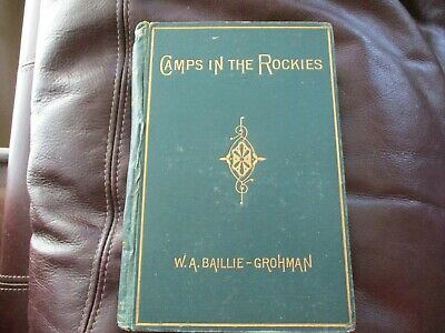 Camps in the Rockies - W.A. Baillie-Grohman - Simpson Low Marston Searle 1882 BB