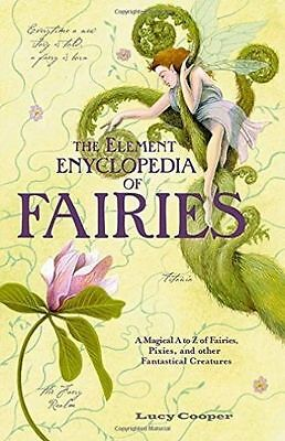 Element Encyclopedia of Fairies : An a-Z of Fairies, Pixies and Other -ExLibrary
