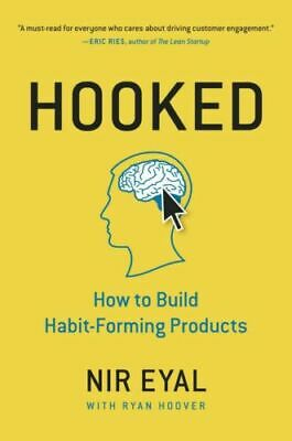 Hooked : How to Build Habit-Forming Products by Nir Eyal  [Digital  ]