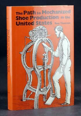 The Path to Mechanized Shoe Production in the United States Ross Thomson HC DJ