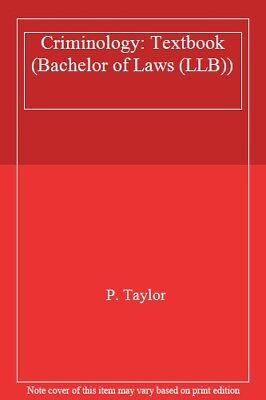 Criminology: Textbook (Bachelor of Laws (LLB)) By P. Taylor