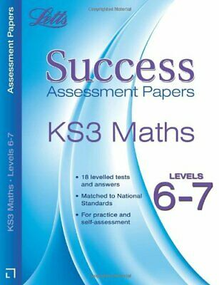 Letts Key Stage 3 Success - Maths Levels 6-7: Assessment Papers By Bob Hartman