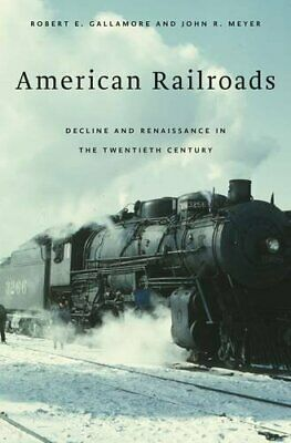 NEW - American Railroads: Decline and Renaissance in the Twentieth Century