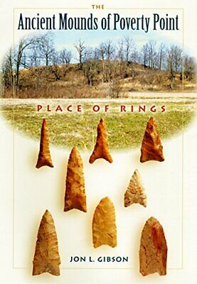 NEW - The Ancient Mounds of Poverty Point: Place of Rings