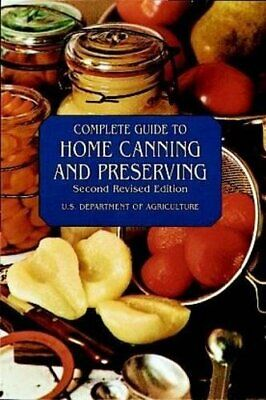 NEW - Complete Guide to Home Canning and Preserving (Second Revised Edition)