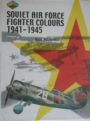 Soviet air Force Fighter Colors 1941-1945 Eric Pilawskii Classic Publications