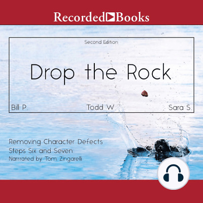 Drop the Rock: Removing Character Defects, Steps Six and Seven  AUDIOBOOK+PDF