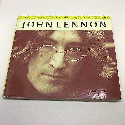 The Complete Guide to the Music of John Lennon  by John Rogan 1997