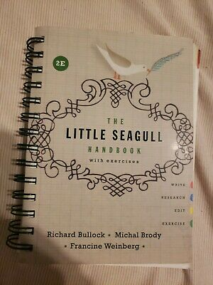 The Little Seagull Handbook (2nd edition) by Richard Bullock spiral bound