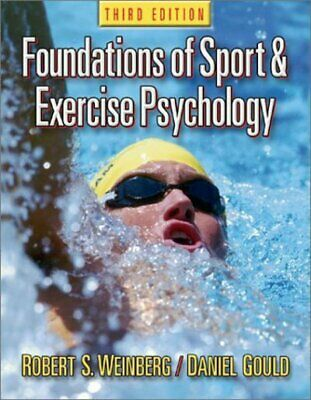 Foundations of sport and exercise psychology by Robert S Weinberg Daniel Gould