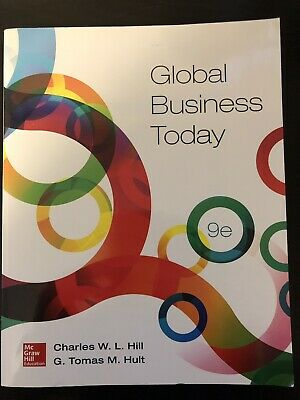 Global Business Today by Charles W. L. Hill and G. Tomas M. Hult (2015,...