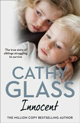 Cathy Glass - Innocent : The True Story of Siblings Struggling to Survive