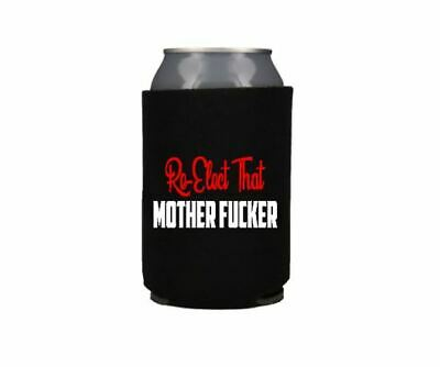 Re-Elect That Mother-F Trump 2020 12oz Can Bottle Koozie Keep America Great
