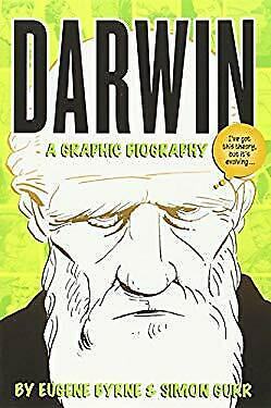 Darwin : A Graphic Biography by Byrne, Eugene
