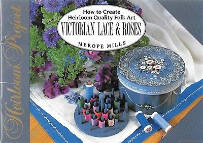 How to create heirloom quality folk art Victorian lace & roses Merope Mills