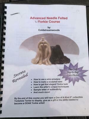 Advanced Needle Felted Yorkie Course by Coldstreamwoods Yorkshire Terrier Dog