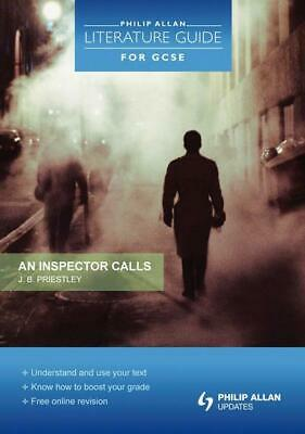 Philip Allan literature guide for GCSE: An inspector calls, J.B. Priestley by