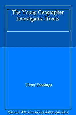 The Young Geographer Investigates: Rivers By Terry Jennings. 9780199170791
