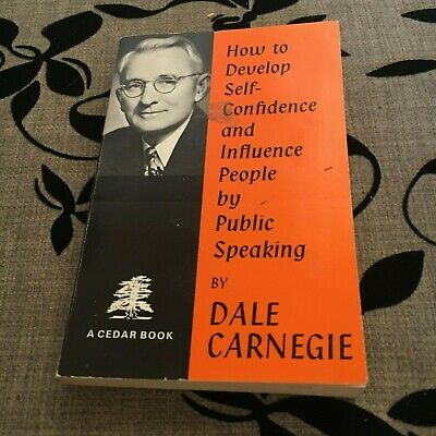 Dale Carnegie. How To Develop Self-Confidence And Influence People. Public