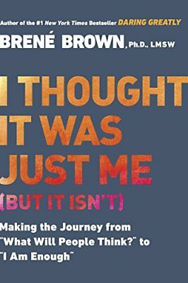 I Thought It Was Just Me (But It Isn'T) by Brené Brown (2007, Digitaldown)