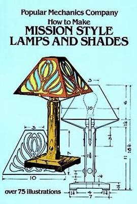 How to Make Mission Style Lamps and Shades (Dover Craft Books) by Popular Mecha