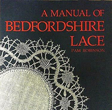 A Manual of Bedfordshire Lace by Robinson, Pam