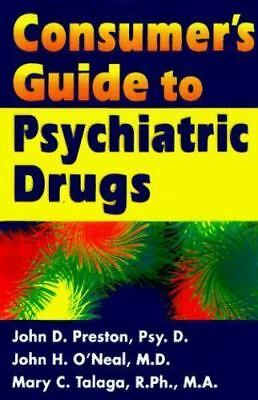 Consumer's Guide to Psychiatric Drugs by Preston, O'Neal, and Talaga