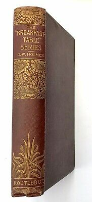 "THE ""BREAKFAST TABLE"" SERIES by Oliver Wendell Holmes (Hardback, 1893) Antique"