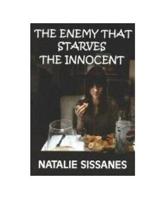 Natalie Sissanes The Enemy That Starves the Innocent