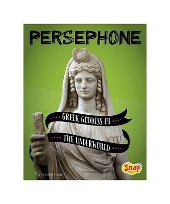 Amie Jane Leavitt Persephone: Greek Goddess of the Underworld