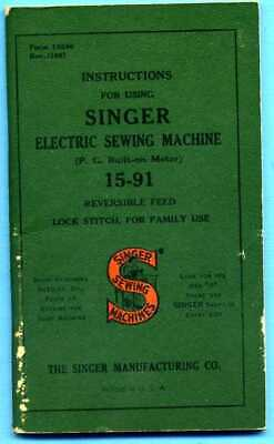 Vintage 1940 Singer Electric Sewing Machine 15 -91 Instruction Manual VGC