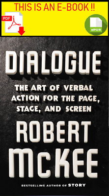 Dialogue: The Art of Verbal Action for Page, Stage, and Screen [P.DF & E.PUB ]