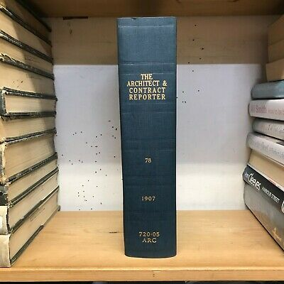 Bound Set of: The Architect & Contract Reporter: Vol 78: July-Dec 1907