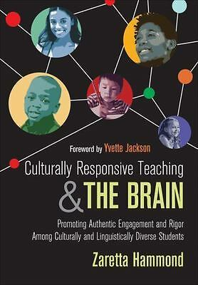 Culturally Responsive Teaching and The Brain Promoting Authenti... 9781483308012