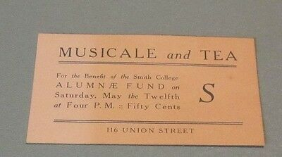 1917 Smith College Musicale and Tea Alumnae Fund Benefit Ticket Northampton MA
