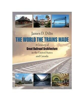 """James D. Dilts """"The World the Trains Made"""""""