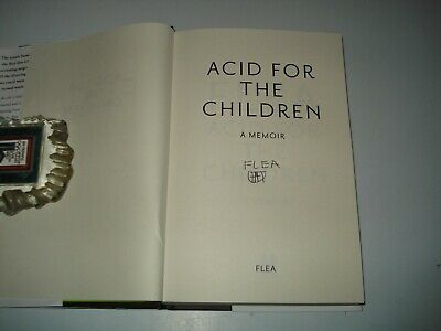 Signed Flea Acid For The Children UK1st/1 Red Hot Chili Peppers on title page