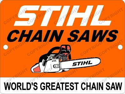 STIHL Worlds Geatest Chain Saw Lumber Jack Sawmill Aluminum Sign 9x12